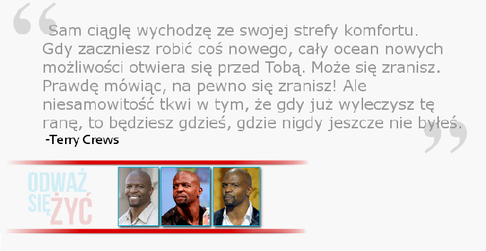 Terry Crews o strefie komfortu