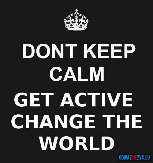 Don\'t keep calm...